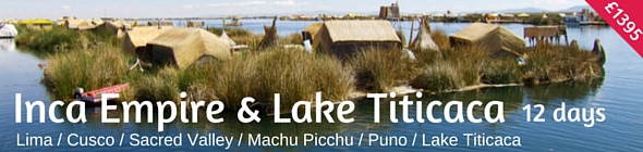 Inca Empire and Lake Titicaca Holiday