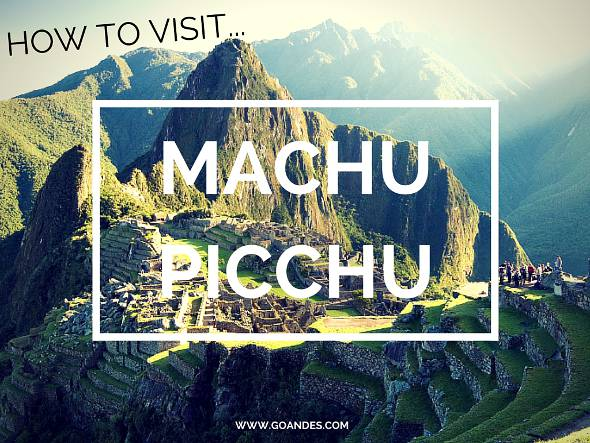 How To Visit Machu Picchu
