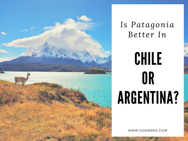 Is Patagonia Better in Chile or Argentina?
