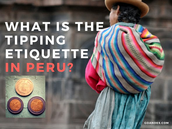 Tipping Etiquette in Peru