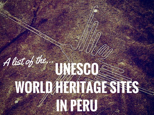 A List of the UNESCO World Heritage Sites in Peru